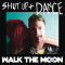Walk the Moon - Shut Up and Dance